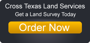 Cross Texas Land Services - Get a Land Survey Today - Order Now